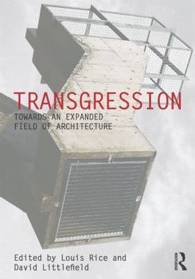 Transgression: Towards an expanded field of architecture
