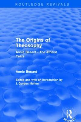 The Origins of Theosophy: Annie Besant - the Atheist Years
