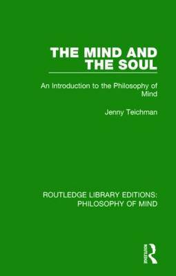 The Mind and the Soul: An Introduction to the Philosophy of Mind