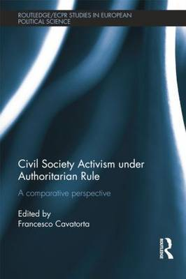 Civil Society Activism under Authoritarian Rule: A Comparative Perspective