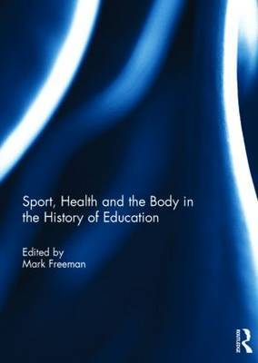 Sport, Health and the Body in the History of Education