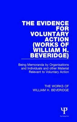 Evidence for Voluntary Action: Being Memoranda by Organisations and Individuals and Other Material Relevant to Voluntary Action