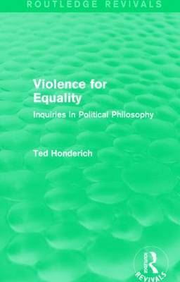 Violence for Equality: Inquiries in Political Philosophy