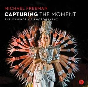 Capturing the Moment: The Heart of Photography