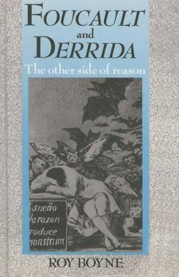 Foucault and Derrida: The Other Side of Reason