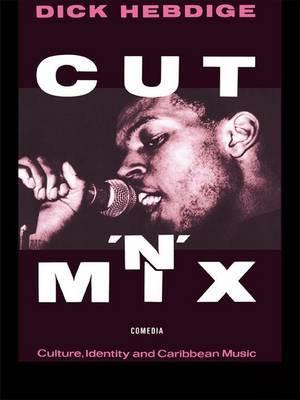 Cut 'n' Mix: Culture, Identity and Caribbean Music