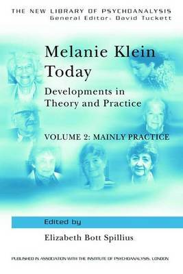 Melanie Klein Today: Developments in Theory and Practice: Volume 2: Mainly Practice