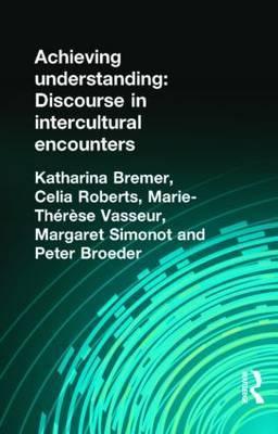 Achieving Understanding: Discourse in Intercultural Encounters