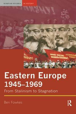 Eastern Europe 1945-1969: From Stalinism to Stagnation