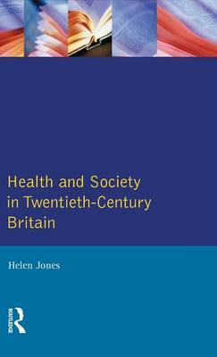 Health and Society in Twentieth Century Britain