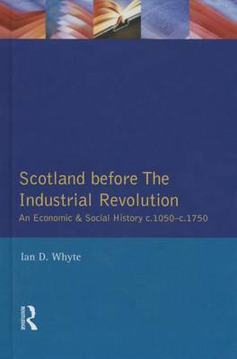 Scotland Before the Industrial Revolution: An Economic and Social History c.1050-c. 1750
