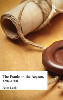 The Franks in the Aegean: 1204-1500