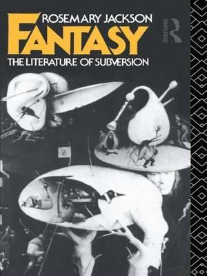 Fantasy: The Literature of Subversion