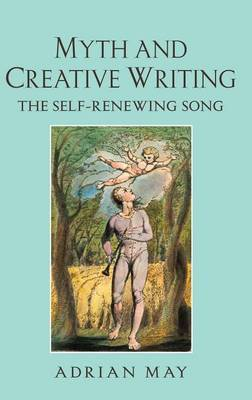 Myth and Creative Writing: The Self-Renewing Song