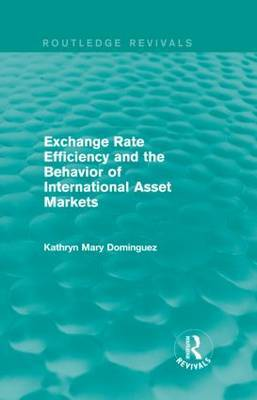 Exchange Rate Efficiency and the Behavior of International Asset Markets
