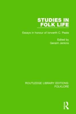 Studies in Folk Life: Essays in Honour of Iorwerth C. Peate