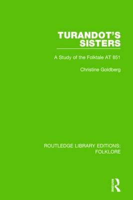Turandot's Sisters: A Study of the Folktale AT 851