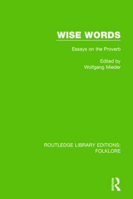 Wise Words: Essays on the Proverb