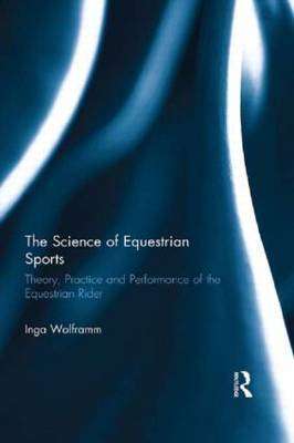 The Science of Equestrian Sports: Theory, Practice and Performance of the Equestrian Rider