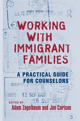 Working with Immigrant Families: A Practical Guide for Counselors