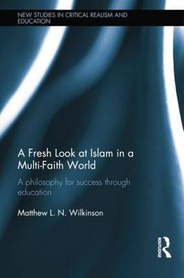 A Fresh Look at Islam in a Multi-Faith World: A Philosophy for Success Through Education