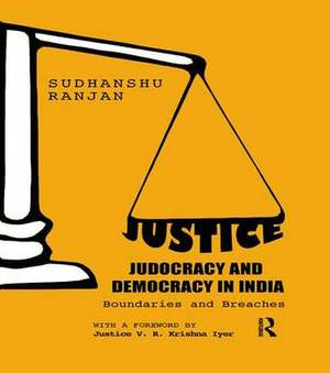 Justice, Judocracy and Democracy in India: Boundaries and Breaches