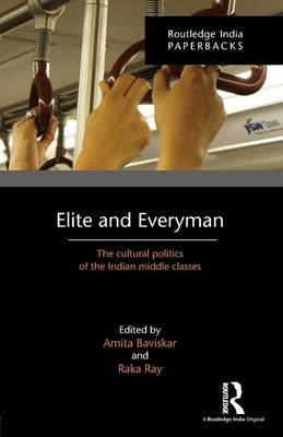 Elite and Everyman: The Cultural Politics of the Indian Middle Classes