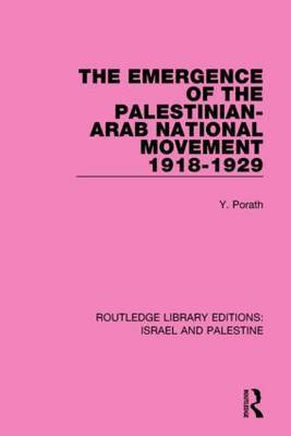 The Emergence of the Palestinian- Arab National Movement, 1918-1929