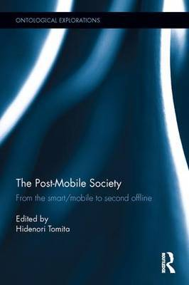 The Post Mobile Society: From the Smart/Mobile to Second Offline