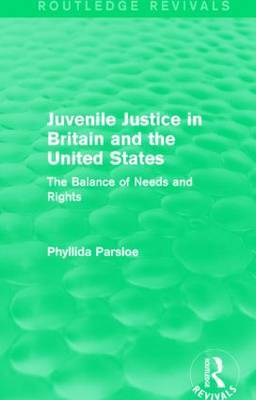 Juvenile Justice in Britain and the United States: The Balance of Needs and Rights