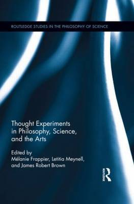 Thought Experiments in Science, Philosophy, and the Arts