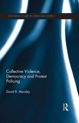Collective Violence, Democracy and Protest Policing
