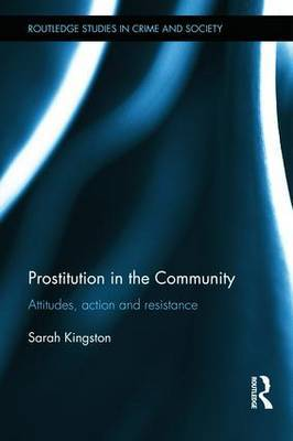 Prostitution in the Community: Attitudes, Action and Resistance