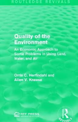 Quality of the Environment: An Economic Approach to Some Problems in Using Land, Water, and Air