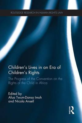 Children's Lives in an Era of Children's Rights: The Progress of the Convention on the Rights of the Child in Africa