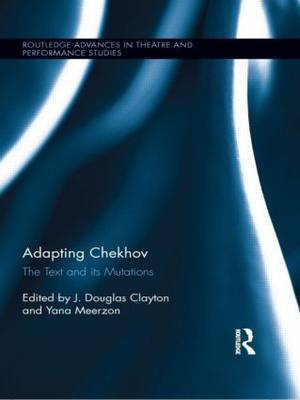 Adapting Chekhov: The Text and its Mutations