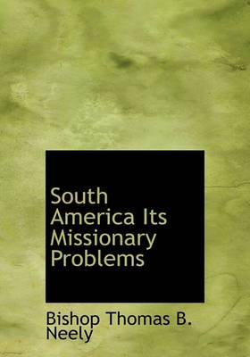 South America Its Missionary Problems