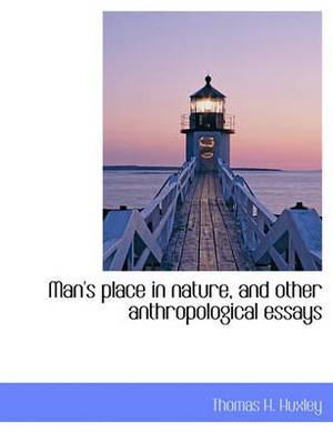 Man's Place in Nature, and Other Anthropological Essays
