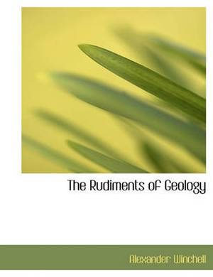 The Rudiments of Geology