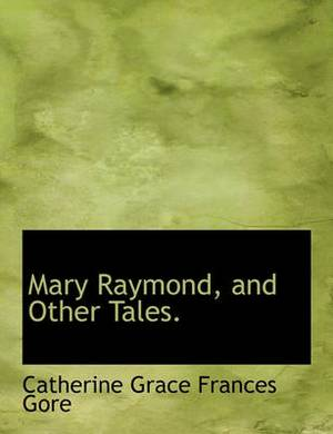 Mary Raymond, and Other Tales.