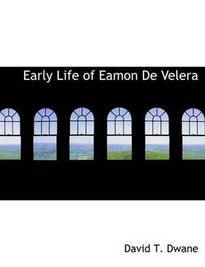 Early Life of Eamon de Velera