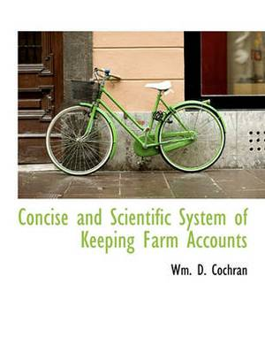 Concise and Scientific System of Keeping Farm Accounts