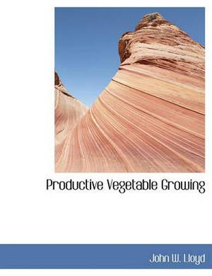 Productive Vegetable Growing