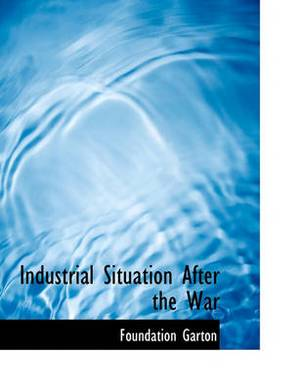 Industrial Situation After the War