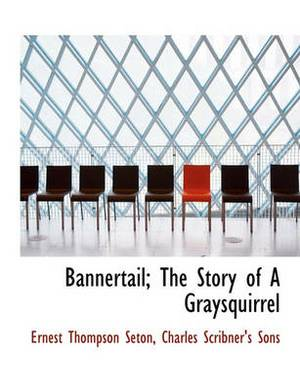 Bannertail; The Story of a Graysquirrel