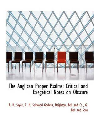 The Anglican Proper Psalms: Critical and Exegetical Notes on Obscure