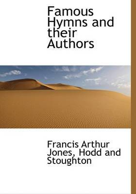 Famous Hymns and Their Authors