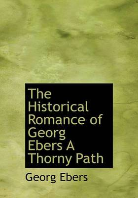 The Historical Romance of Georg Ebers a Thorny Path