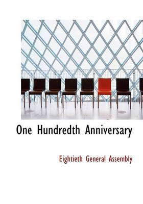 One Hundredth Anniversary