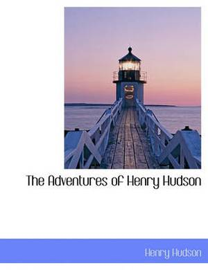 The Adventures of Henry Hudson